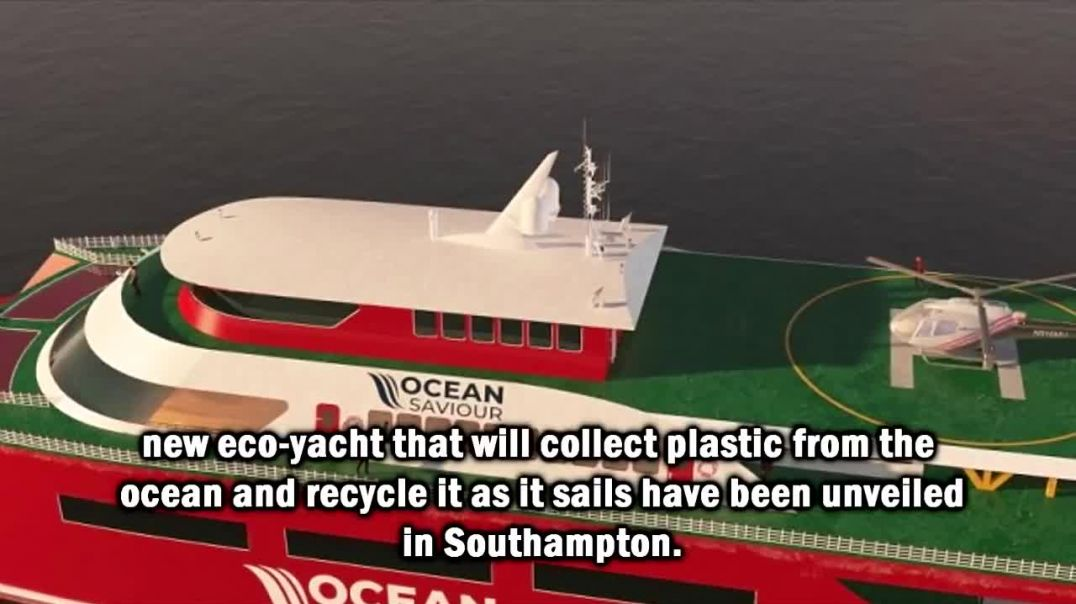 £40 million eco-yacht collects five Tonnes of plastic from ocean every day.mp4