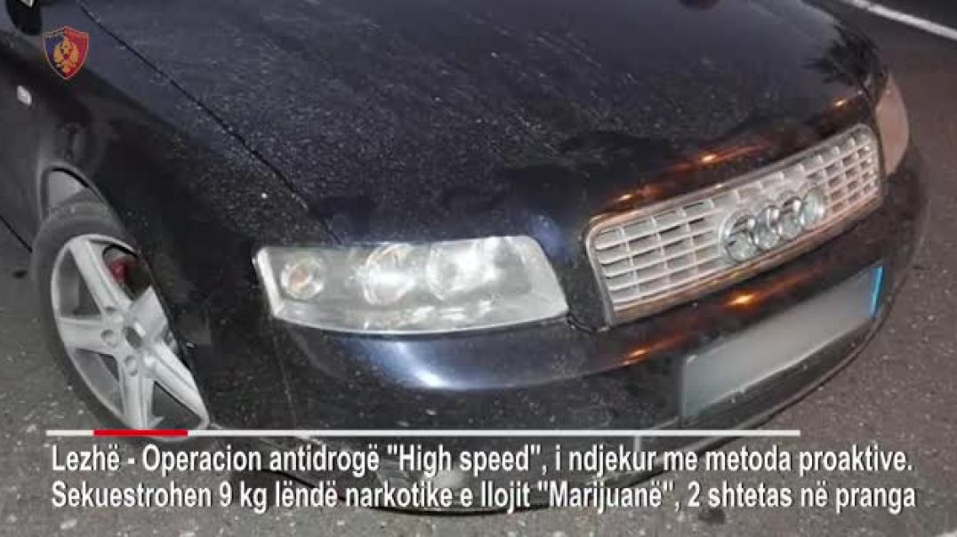 "Operacion antidrogë "" High speed"" i ndjekur me metoda proaktive"